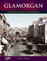 Glamorgan: Photographic Memories