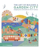 The Art of Building a Garden City:...