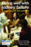 Eating Well with Kidney Failure: A...