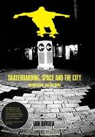 Skateboarding, Space and the City:...