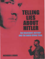 Telling Lies About Hitler: The...