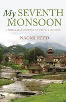 My Seventh Monsoon: A Himalayan...