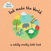 God Made the World: A Cuddly Crinkly...