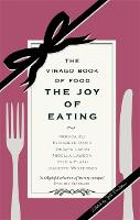 The Joy of Eating: The Virago Book of...