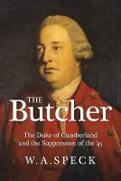 The Butcher: The Duke of Cumberland...