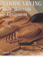 Woodcarving: Tools, Materials and...