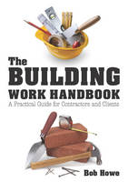 The Building Work Handbook: A...