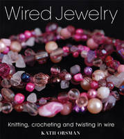 Wired Jewelry: Knitting, Crocheting...