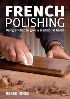 French Polishing: Finishing and...