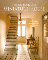 The Big Book of a Miniature House:...