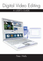 Digital Video Editing: A User's Guide