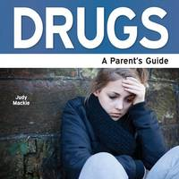 Drugs - A Parent's Guide
