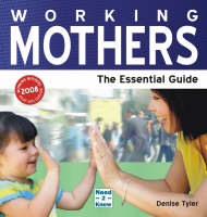 Working Mothers: The Essential Guide