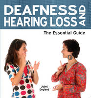 Deafness and Hearing Loss: The...