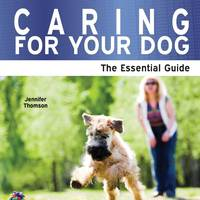 Caring For Your Dog - The Essential...