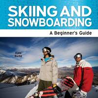 Skiing And Snowboarding - A ...
