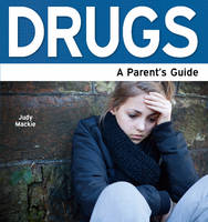 Drugs: A Parent's Guide
