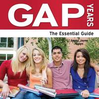 Gap Years: The Essential Guide