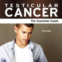 Testicular Cancer - The Essential Guide
