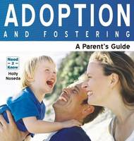Adoption and Fostering: A Parent's Guide