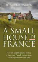 A Small House in France: How an...