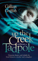Up the Creek Without a Tadpole:...