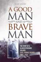 A Good Man and a Brave Man: The Story...