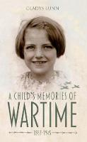 A Child's Memories of Wartime: 1939-1945