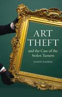 Art Theft: And the Case of the Stolen...