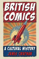 British Comics: A Cultural History