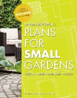 Plans for Small Gardens: Design,...