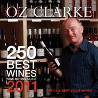 Oz Clarke 250 Best Wines, 2011: Wine...