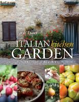 Italian Kitchen Garden: Enjoy the...