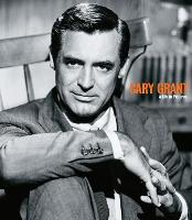 Cary Grant a Life in Pictures: A Life in Pictures