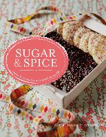 Sugar & Spice: sweets & treats from...