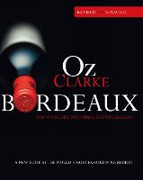 Oz Clarke Bordeaux: A New Look at the...
