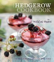 The Hedgerow Cookbook: 100 Delicious...