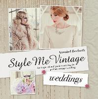 Style Me Vintage: Weddings: An...