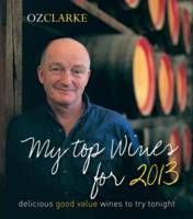 Oz Clarke My Top Wines for 2013:...