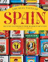 The Real Taste of Spain: Recipes...