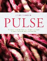 Pulse: Truly Modern Recipes for ...