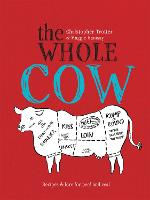 The Whole Cow: Recipes and Lore for...