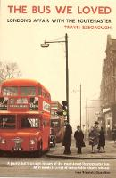 Bus We Loved: London'S Affair with ...