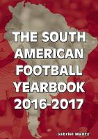 The South American Football Yearbook:...
