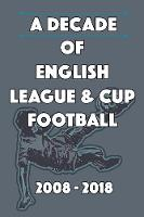 A Decade of English League & Cup...