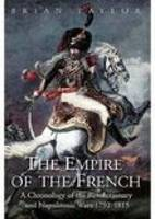 The Empire of the French: A ...