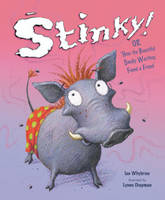 Stinky!: Or How the Beautiful Smelly...