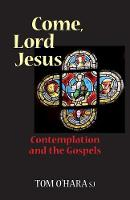 Come, Lord Jesus: Contemplation and...