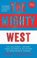The Mighty West: The Bulldogs' ...