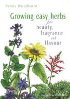 Growing Easy Herbs for Beauty,...